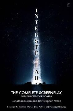 Interstellar : The Complete Screenplay with Selected Storyboards - Christopher…
