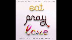 1. The medicine man - Dario Marianelli (Eat Pray Love Soundtrack)