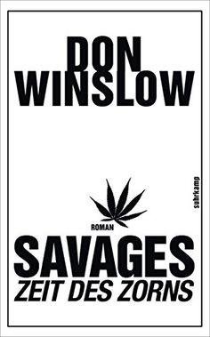 Savages - Zeit des Zorns Buch von Don Winslow versandkostenfrei bestellen Don Winslow, Kartell, Books, Savages, Writers, Products, Drug Trafficking, Human Trafficking, Word Reading