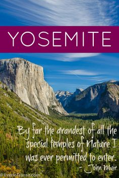 "John Muir called Yosemite, ""the grandest of all the special temples of nature I was ever permitted to enter"". I agree!"