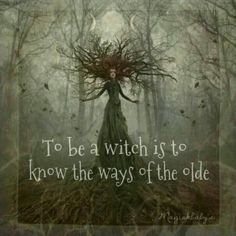 Thy May not claim thee as a witch until thy has learnt olde ways and quelled thee monster in thy heart
