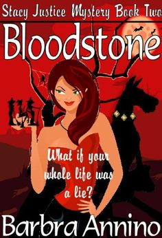 Bloodstone (A Reluctant Witch Mystery: Stacy Justice Book Two) by Barbra Annino, http://www.amazon.com/dp/B005TOXKWC/ref=cm_sw_r_pi_dp_.ZChqb19GB7KP