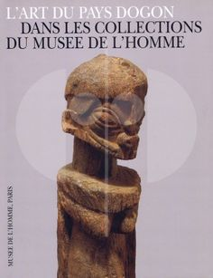 264 L'art du pays Dogon Dans les collections du Musée de l'Homme H 30 cm. B 23 cm.   - Francine NDIAYE - Geneviève CALAME-GRIAULE - Bruno MARTINELLI  Zürich: Museum Rietberg (1995). ISBN: 3-907070-57-7  French text 84 pages 50 full-paged color illustrations, 11 b/w illustrations and 2 maps Softcover