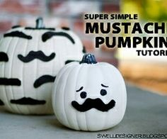 MUSTACHE PUMPKINS!! SO DOING THIS ON MINE THIS YEAR!!!