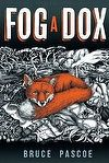 """Read """"Fog a Dox"""" by Bruce Pascoe available from Rakuten Kobo. Albert Cutts is a tree feller. A fella who cuts down trees. Fog is a fox cub raised by a dingo. Hes called a dox because. Book Club Books, Good Books, Aboriginal Language, Books Australia, Australian Authors, Young Adult Fiction, Aboriginal People, Animal Books, Fox Art"""