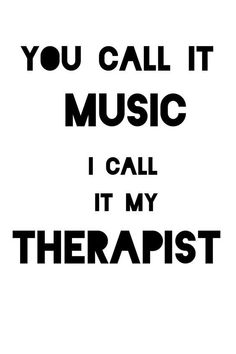 Music is my therapist - - Quotes by Genres - Life quotes - Animemusic 2020 Nf Quotes, Mood Quotes, Cute Quotes, Positive Quotes, Motivational Quotes, Funny Quotes, Inspirational Quotes, Place Quotes, Lyric Quotes