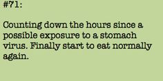 Emetophobia...the reason I do not leave the house during winter....Norovirus