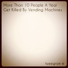 #tweegram #fact  #facts  #vendingmachine - @wtffacts | Webstagram