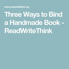 Three Ways to Bind a Handmade Book - ReadWriteThink