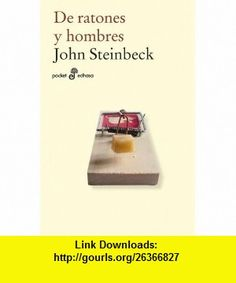 De ratones y hombres (Spanish Edition) (9788435018630) John Steinbeck , ISBN-10: 8435018636  , ISBN-13: 978-8435018630 ,  , tutorials , pdf , ebook , torrent , downloads , rapidshare , filesonic , hotfile , megaupload , fileserve