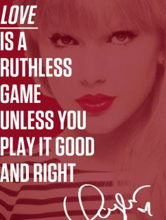 "Quotes for Fun QUOTATION - Image : As the quote says - Description ""Love is a ruthless game unless you play it good and right."" - Taylor Swift, State of Grace Sharing is love, sharing Taylor Swift 22, Taylor Swift Quotes, Song Quotes, Cute Quotes, Words Quotes, Taylor Lyrics, Song Lyrics, State Of Grace, She Song"