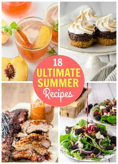 18 Ultimate Summer Recipes - From main dishes to sides, desserts, cocktails, and…