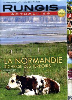 Rungis Actualités n°701 de Juillet 2014 La Normandie: richesse des terroirs.