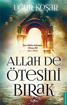 Uğur Koşar ''Allah De Ötesini Bırak'' ePub ebook PDF ekitap indir - e-Babil Kütüphanesi