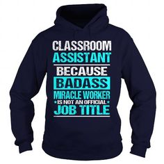 Cool  Classroom Assistant T shirts