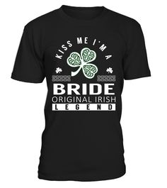 Kiss Me I am a BRIDE Original Irish Legend