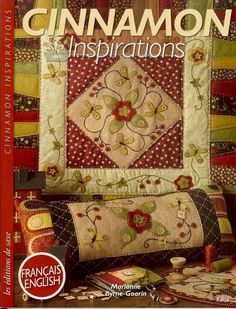 Free Copy of Cinnamon Inspirations Patchwork and Quilting - Adeline Lemaire - Picasa Web Albums Wool Applique, Applique Patterns, Applique Quilts, Quilt Patterns, Esprit Country, Quilting Projects, Sewing Projects, Edition De Saxe, Sewing Magazines