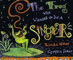 The Frog Who Wanted to Be a Singer- very cool website with lots of music literature!