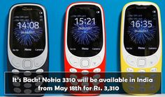 It's Back! Nokia 3310 will be available in India from May 18th for Rs. 3,310
