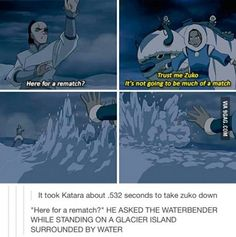 Zuko's rematch, haha! sorry zuko, but as you said yourself, you rise with the sun, she rises with the moon.