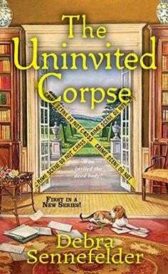 The Uninvited Corpse by Debra Sennefelder https://smile.amazon.com/dp/B073NNPM7G/ref=cm_sw_r_pi_dp_x_Ju5EzbSVPA5K7