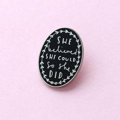 She Believed Enamel Pin - Motivational Enamel Pin - Enamel Lapel Pin - Fun Enamel Pin - Enamel pins - She Believed She Could Enamel Pin