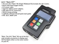 LM-2 (BASIC) Digital Air/Fuel Ratio Wideband Meter & O2 Sensor.  This kit has the new, lower price and is absent the OBD2 cable, a couple of I/O cables and hardcase.  A great basic O2 Wideband and Data Logger for just $331.55    LEARN MORE  http://tunertools.com/proddetail.asp?prod=IN-3837