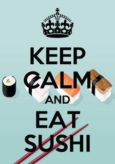 Hate sushi but love keeping calm