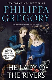 Phillippa Gregory : The Lady of the Rivers  The Cousins' War Series book 1