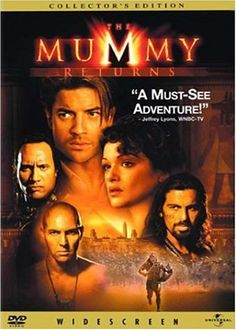 The Mummy Returns -- An ancient legacy of terror is unleashed when the accursed mummy, Imhotep (Arnold Vosloo), is resurrected along with a force even more powerful: The Scorpion King (The Rock).♥♥♥