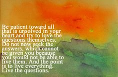 Rainer Maria Rilke Live the Questions Rilke Poems, Rilke Quotes, Lyric Quotes, True Quotes, Best Quotes, True Sayings, Lyrics, Love Words, Beautiful Words