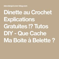 Dinette au Crochet Explications Gratuites !? Tutos DIY - Que Cache Ma Boite à Belette ?