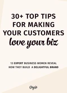 30+ top small business tips for making your customers love you! A must read for the entrepreneurs, freelancers, Etsy shop owners, and other creatives.