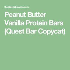 Peanut Butter Vanilla Protein Bars (Quest Bar Copycat)