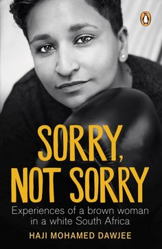 Sorry, Not Sorry will make readers laugh, wince, nod, introspect and argue. Pull No Punches, Anti Feminist, Sorry Not Sorry, What Is Life About, Nonfiction Books, Candid, Life Lessons, Feelings, Reading