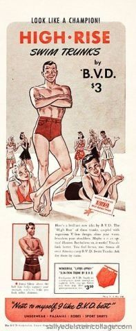 BVD Hi-Rise Trunk Ad. 1940's.  The higher waist helped to hold in your stomach for a more streamlined appearance.