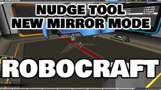 Robocraft - DOTM HOTFIX 2 - How to move robot in mothership - NUDGE TOOL