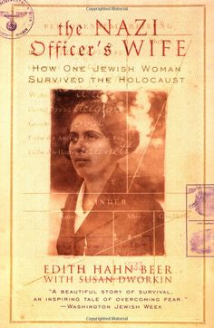 The Nazi Officer's Wife: an amazing book. What an awesome story.  Really enjoyed it.