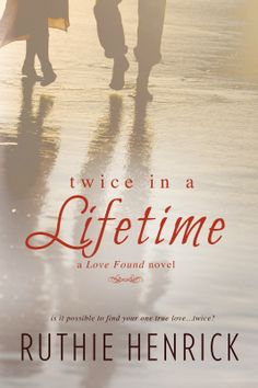 Cover Reveal (Excerpt) & Giveaway: Twice in a Lifetime by Ruthie Henrick