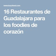 16 Restaurantes de Guadalajara para los foodies de corazón