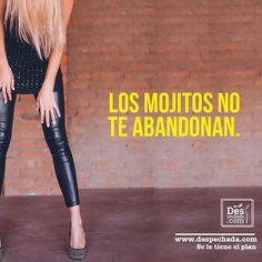 En www.despechada.com tenemos los planes que necesitas para divertirte. #Despechada, con los mojitos, hasta que la muerte los separe.