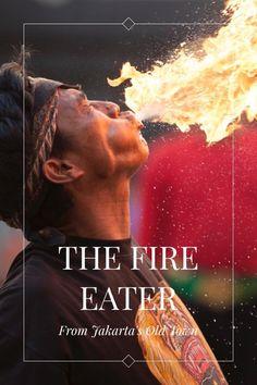 """The Fire Eater"" #stellerid #wonderfulindonesia #travel #jakarta #asia #journey #indonesia"