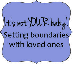 It's not YOUR baby! Setting boundaries with loved ones. Def a good read and all so true! Not Your Baby, Setting Boundaries, Baby Arrival, After Baby, Pregnant Mom, First Time Moms, Baby Time, Having A Baby, Pregnancy Tips