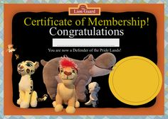 The Lion Guard Certificate of Membership (Fanmade).   I made this with my plushies on my computer. It's supposed to resemble the one that was given out in UK Disney Stores over the summer to honorary members of The Lion Guard. Your name goes into the box & the mark of the guard goes into the circle.    Creative Commons: Attribution, non-commerical https://creativecommons.org/licenses/by-nc/4.0/