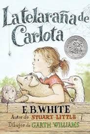 WHITE, E.B ; ilustraciones de Garth Williams La telaraña de Carlota  Noguer, 2006   Para niños de 10 a 14 años (J-N WHI tel)