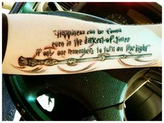 """""""Happiness can be found even in the darkest of times if only one remembers to turn on the light"""" tattoo. A quote from Harry Potter on my friend's arm."""