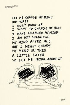 Putdownness 27 May Changing Minds Change Me, My Mind, Things I Want, Mindfulness, Let It Be