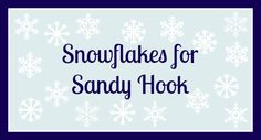 Snowflakes to create a winter wonderland for the students at Sandy Hook, plus several simple snowflakes kids can make