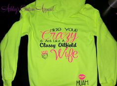 Classy Oilfield Wife  Hide Your Crazy  by AshleysCustomApparel