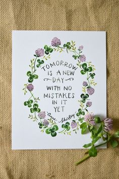 Anne of Green Gables Quote/ Watercolor Quote Art/ Motivational Quote/ Tomorrow is a New Day / Handlettering